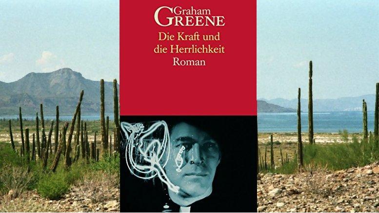graham-greene-die-kraft-und-die-herrlichkeit-buchtipp
